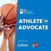 """""""Athlete to Advocate"""" Certificate Program for Professional Athletes Launched by Indiana University Lilly Family School of Philanthropy, Teaming Up with Indiana Fever, Anthem Inc."""