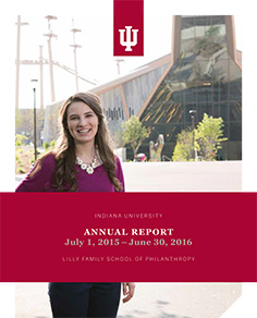 Indiana University Lilly Family School of Philanthropy 2015-16 Annual Report
