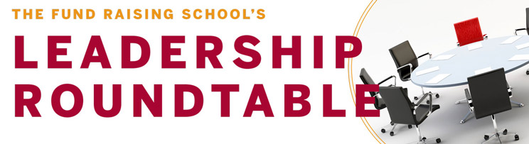 The Fund Raising School's Leadership Roundtable