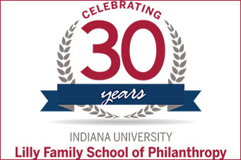 Indiana University Lilly Family School of Philanthropy 30th Anniversary