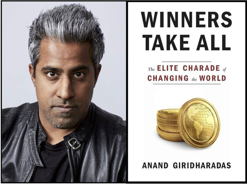 Anand Giridharadas, Winners Take All