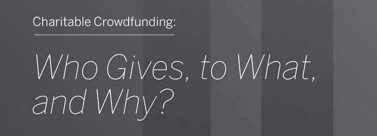Charitable crowdfunding: Who gives, to what, and why?