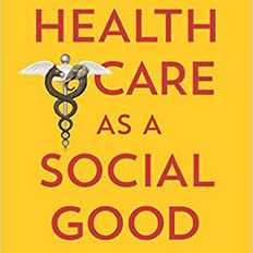 Health Care as a Social Good